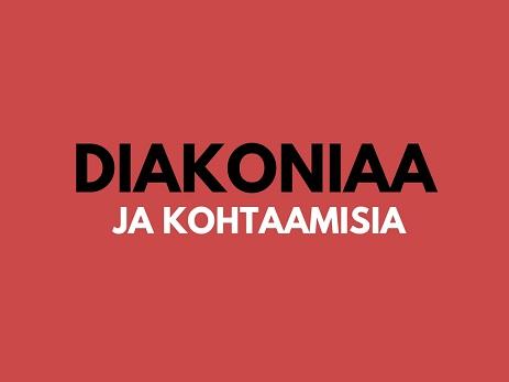 Diakoniaa ja kohtaamisia